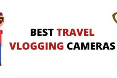 TOP 5 Best Travel Vlogging Cameras 2020