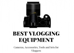 Best Vlogging Equipment for YouTube: On Every Budget in 2021
