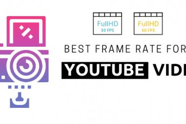 What is the Best Frame Rate for YouTube Videos? In-Depth Guide 2021
