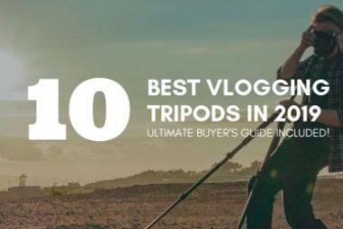 TOP 10 Best Vlogging Tripods in 2019 + Buyer's Guide