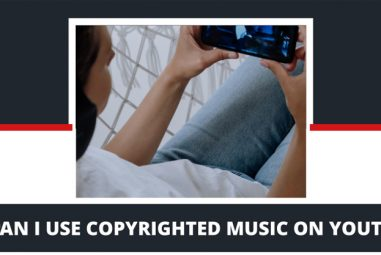 Can I Use Copyrighted Music on YouTube? How to Avoid Copyright?