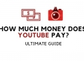 How Much Does YouTube Pay? Detailed Statistics and Examples