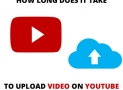 How Long Does it Take to Upload a Video on YouTube? Easy Tips!