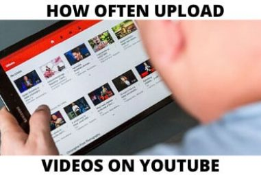 How Often Should You Upload Videos On YouTube? [2020 Edition]