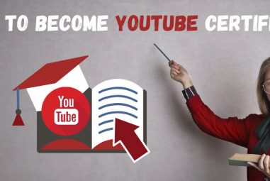 How To Become YouTube Certified: Step by Step Guide