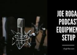 Joe Rogan's Podcast Setup and Equipment [17 Items List]