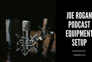 Joe Rogan Podcast Setup and Equipment [14 Items List]