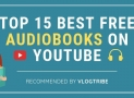 TOP 15 Best Free YouTube Audiobooks