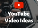 200+ YouTube Video Ideas List for 2019!