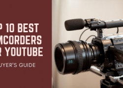 TOP 10 Best Camcorders for YouTube Videos + Buyer's Guide