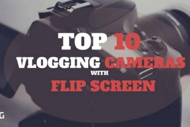 TOP 10 Best Vlogging Cameras with Flip Screen 2020