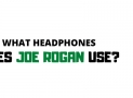 What Headphones Does Joe Rogan Use for Podcasts?