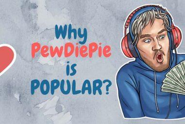 Why PewDiePie is Popular?