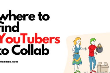 How to Find YouTubers to Collab? Tips & Tricks in 2021